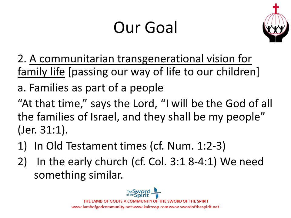 Our Goal 2. A communitarian transgenerational vision for family life [passing our way of life to our children]